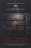 "Alan Turing: The Enigma: The Book That Inspired the Film ""The Imitation Game"" Front Cover"