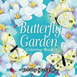 Butterfly Garden Coloring Book: An Adult Coloring Book Featuring Beautiful Butterflies and Zen Garden Scenes for Stress Relief and Relaxation