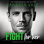 Fight for Her   Vanessa Vale