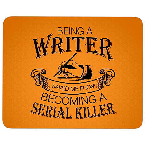 Becoming A Serial Killer great gift idea Mousepad, Being A Writer Mouse Pad (Mouse Pad - Orange) ()