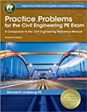 Practice Problems for the Civil Engineering PE Exam: a Companion to the Civil Engineering Reference Manual, Lindeburg, PE, Michael R, 1591263824