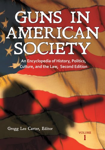 Guns in American Society: An Encyclopedia of History, Politics, Culture, and the Law, 2nd Edition [3 volumes]: An Encyclopedia of History, Politics, Culture, and the Law (Abcs Of Rifle Shooting)