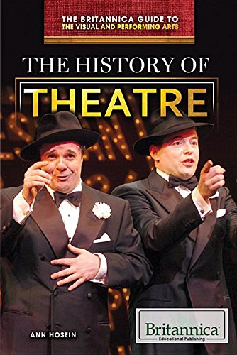 Download The History of Theatre (Britannica Guide to the Visual and Performing Arts) PDF