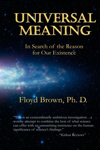 Universal Meaning: In Search of The Reason For Our  Existence