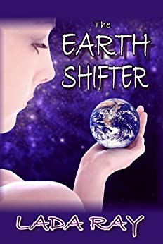 The Earth Shifter (English Edition) por [Ray, Lada]