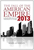 The Fall of the American Empire - 2013, Roger Lee Vernon, 1439265968