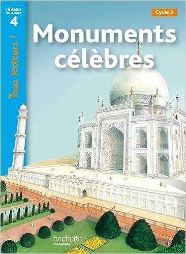 Monuments célèbres Niveau 4 - Tous lecteurs ! - Livre élève - Ed. 2012 pdf