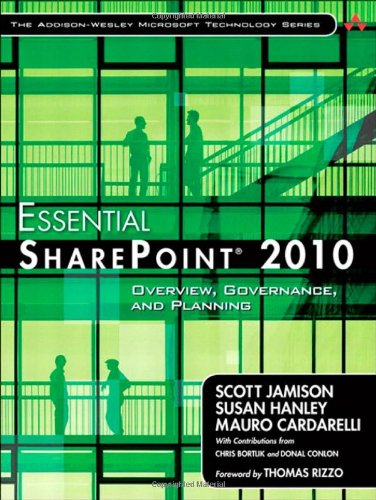 Essential SharePoint 2010: Overview, Governance, and Planning by Mauro Cardarelli , Scott Jamison , Susan Hanley, Publisher : Addison-Wesley Professional