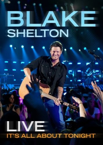 Blake Shelton Live: It's All About Tonight by Warner Bros. Records
