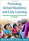 Promoting School Readiness and Early Learning : Implications of Developmental Research for Practice, , 1462511457