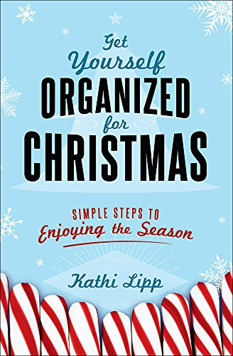 (Get Yourself Organized for Christmas: Simple Steps to Enjoying the)