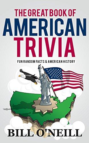 The Great Book of American Trivia: Fun Random Facts & American History (Trivia USA 2)
