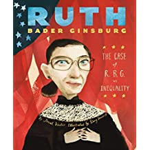 Ruth Bader Ginsburg: The Case of R.B.G. vs. Inequality
