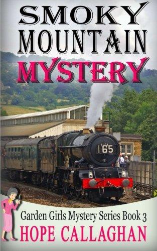 Download Smoky Mountain Mystery (The Garden Girls) (Volume 3) PDF