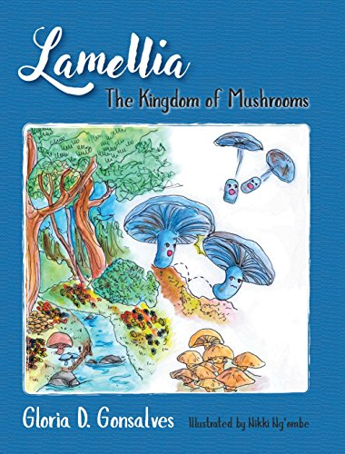 Lamellia: The Kingdom of Mushrooms by [Gonsalves, Gloria D.]