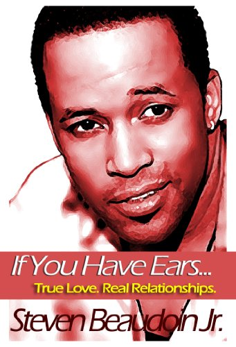 If You Have Ears... True Love. Real Relationships