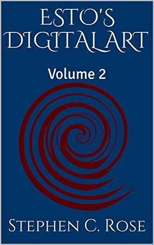 ESTO'S DIGITAL ART: Volume 2 by [Rose, Stephen C.]
