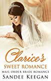 ROMANCE: Mail Order Bride: Clarice's Sweet Romance (Sweet Clean Romance) (Mail Order Bride Romances Book 1)