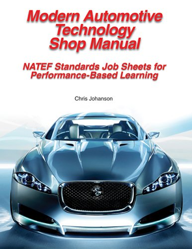 Modern Automotive Technology Shop Manual: Natef Standards Job Sheets for Performance-Based Learning