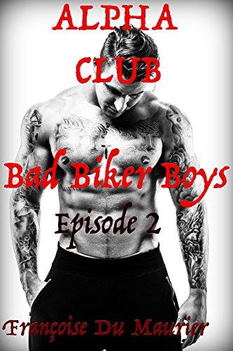 alpha-club-bad-biker-boys-episode-2-romantic-erotica