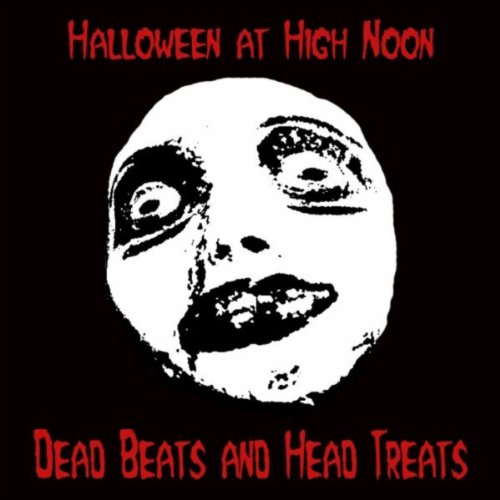 Halloween At High Noon: Dead Beats & Head Treats]()