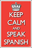 KEEP CALM AND SPEAK SPANISH POSTER