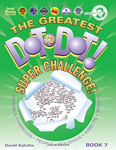 Greatest Dot-to-Dot Super Challenge (Book 7) - Summer Fun - Extreme -
