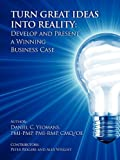 Turn Great Ideas into Reality, Daniel C. Yeomans, 1457503239