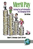 img - for Merit Pay: Linking Pay to Performance in a Changing World by Robert Heneman (2003-10-03) book / textbook / text book