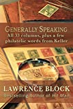 Generally Speaking: All 33 columns, plus a few philatelic words from Keller