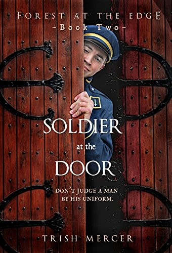 Soldier at the Door (Forest at the Edge Book - Education Ebooks Free