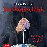 Die Rothschilds: Eine Familie beherrscht die Welt | Tilman Knechtel