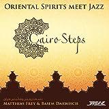 Cairo Steps: Oriental Spirits Meet Jazz by Matthias Frey