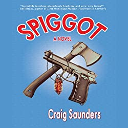 Spiggot: A Depraved Comedy
