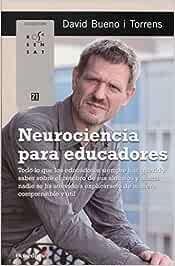 Neurociencia para educadores. Todo lo que los educadores