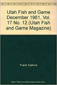 Utah fish and game december 1961 vol 17 no 12 utah for Utah game and fish