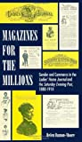 Magazines for the Millions : Gender and Commerce in the Ladies' Home Journal and the Saturday Evening Post, 1880-1910, Damon-Moore, Helen, 0791420582