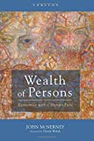 Wealth of Persons: Economics With a Human Face (Veritas)