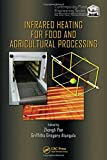 Infrared Heating for Food and Agricultural Processing 9781420090970