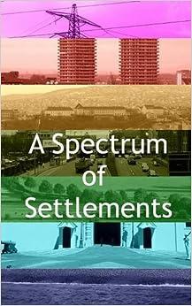 A Spectrum of Settlements