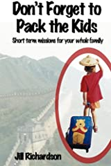 Don't Forget to Pack the Kids: Short Term Missions for Families Paperback