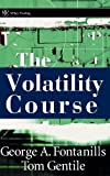 The Volatility Course, George A. Fontanills and Tom Gentile, 0471398160