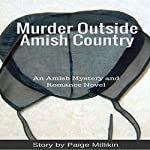 Murder Outside Amish Country: An Amish Mystery and Romance Novel | Paige Millikin