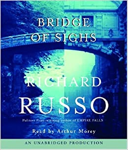 Amazon Fr Bridge Of Sighs Richard Russo Arthur Morey