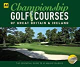 Championship Golf Courses of Great Britain and Ireland
