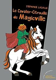 Le cavalier citrouille de Magicville par Stéphanie Lagalle
