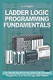 Ladder Logic Programming Fundamentals: Learn Step