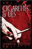 Cigarettes and Lies, Jennifer Wilson, 1424177499