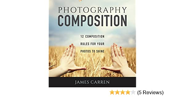 Amazon Photography Composition 12 Composition Rules For Your