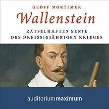 Wallenstein: Rätselhaftes Genie des Dreißigjährigen Krieges Hörbuch von Geoff Mortimer Gesprochen von: Axel Thielmann